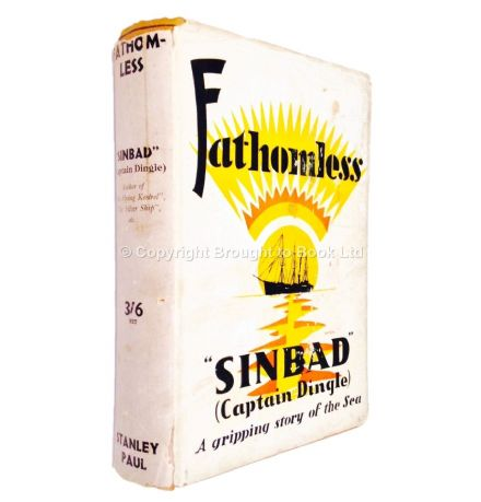 "Fathomless by Captain Dingle ""Sinbad""  First thus Stanley Paul 1927"